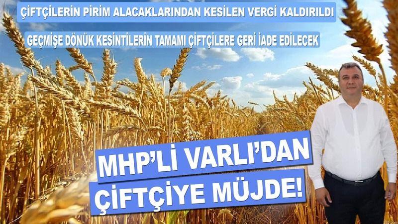 MHP'li Varlıdan Çiftçiye müjde!