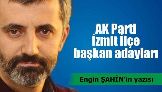 AK Parti İzmit İlçe başkan adayları