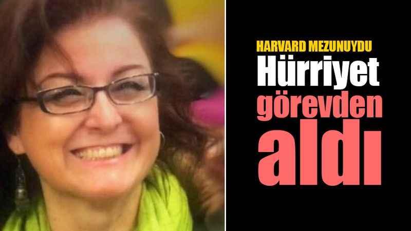 Harvard mezunu müdürü Hürriyet görevden aldı