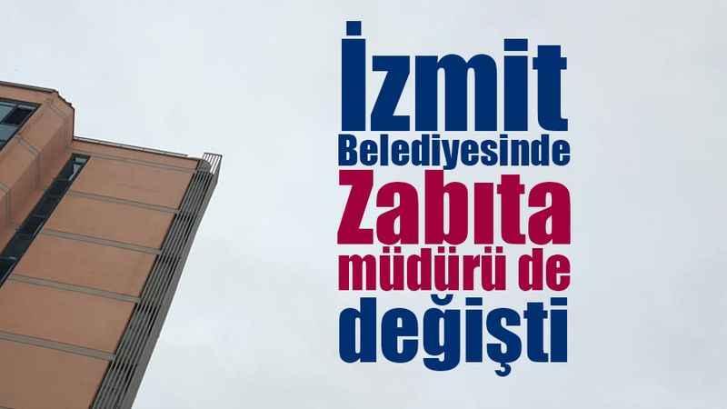 İzmit Belediyesinde Zabıta müdürü de değişti