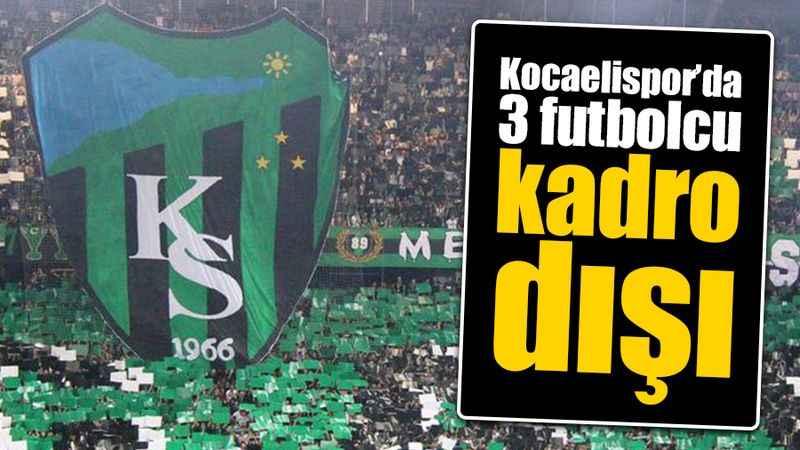 Kocaelispor'da 3 futbolcu kadro dışı