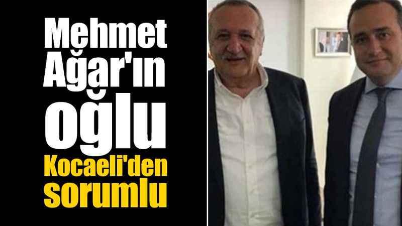 Mehmet Ağar'ın oğlu Kocaeli'den sorumlu