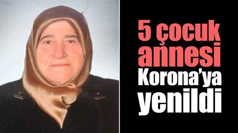 5 çocuk annesi Korona'ya yenildi