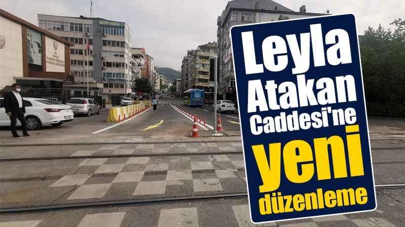 Leyla  Atakan Caddesi'ne yeni düzenleme