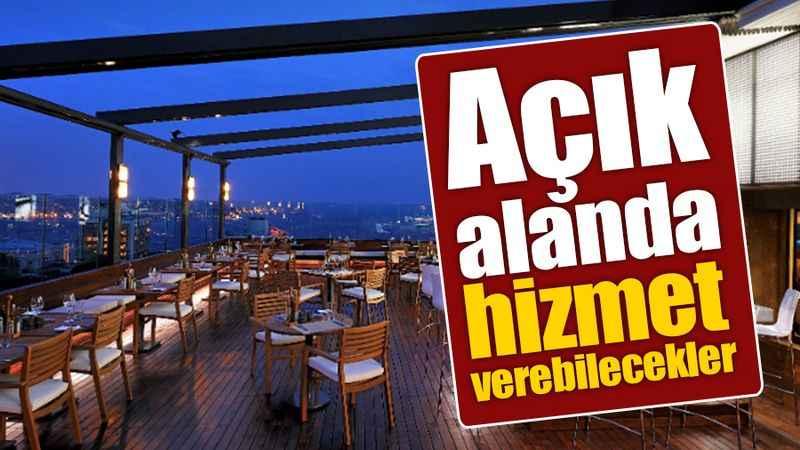 Gece yarısına kadar: Restoranlar açık alanda hizmet verebilecek