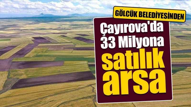 Gölcük Belediyesi'nden Çayırova'da 33 milyona satılık arsa