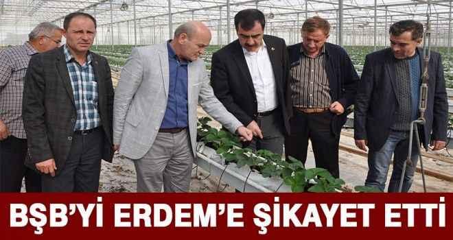 BŞB'Yİ ERDEM'E ŞİKAYET ETTİ