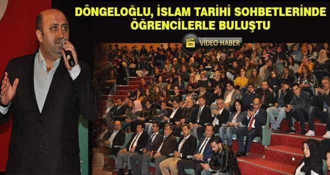 Döngeloğlu, İslam Tarihi Sohbetlerinde öğrencilerle buluştu