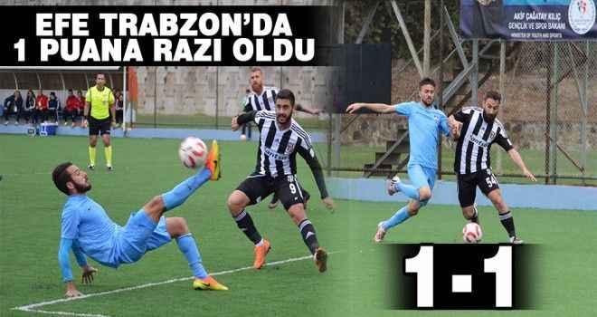 Efe Trabzon'da 1 puana razı oldu