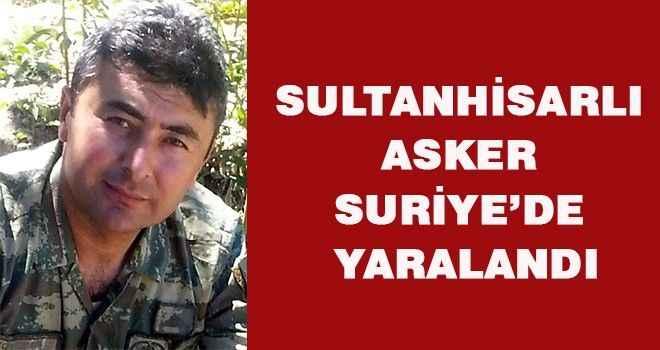 Sultanhisarlı asker Suriye'de yaralandı