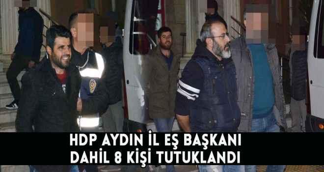 HDP Aydın İl Eş başkanı dahil 8 kişi tutuklandı