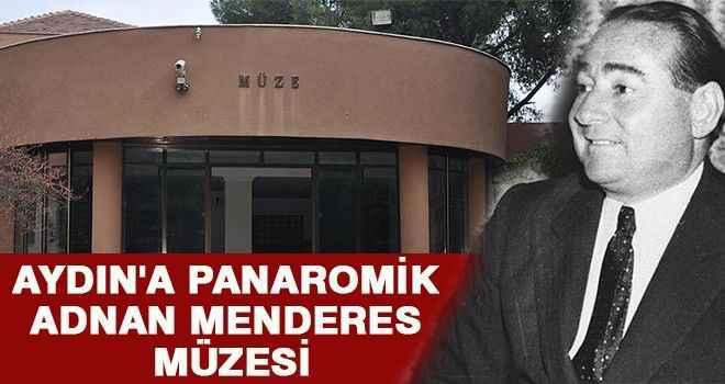Aydın'a panaromik Adnan Menderes Müzesi