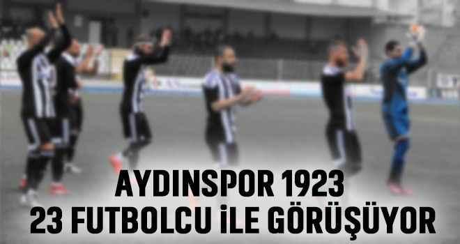 Aydınspor 1923, 23 futbolcu ile görüşüyor