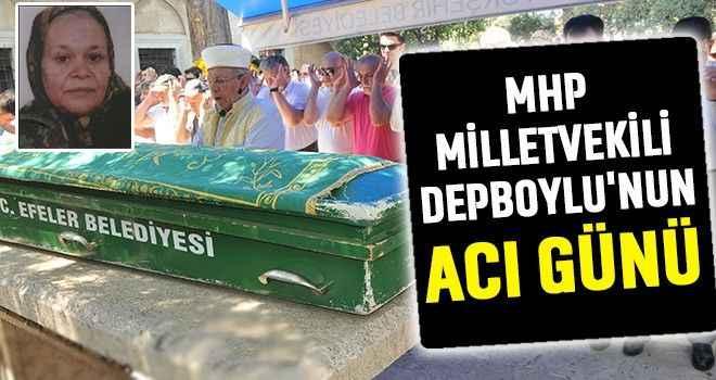 MHP Milletvekili Depboylu'nun acı günü