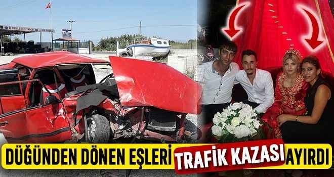 Düğünden dönen eşleri trafik kazası ayırdı