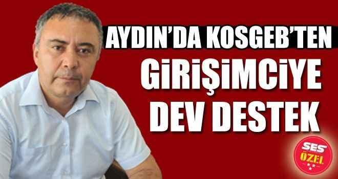 Aydın'da KOSGEB'ten girişimciye dev destek