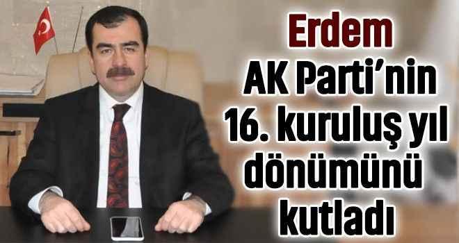Erdem, AK Parti'nin 16. kuruluş yıl dönümünü kutladı