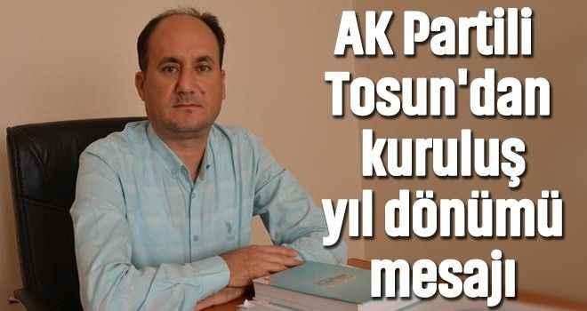 AK Partili Tosun'dan kuruluş yıl dönümü mesajı