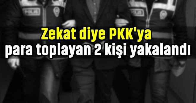 Zekat diye PKK'ya para toplayan 2 kişi yakalandı