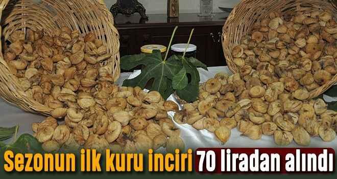 Sezonun ilk kuru inciri 70 liradan alındı