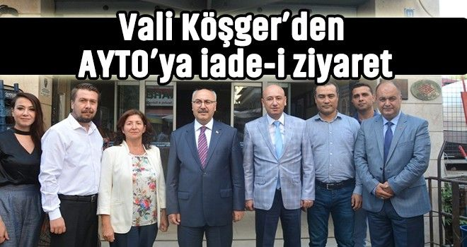 Vali Köşger'den AYTO'ya iade-i ziyaret