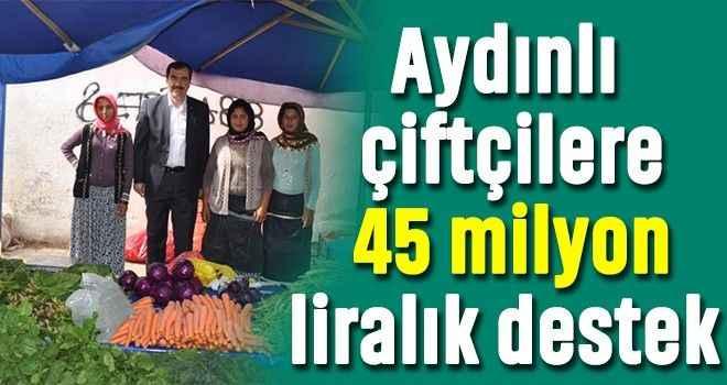 Aydınlı çiftçilere 45 milyon liralık destek