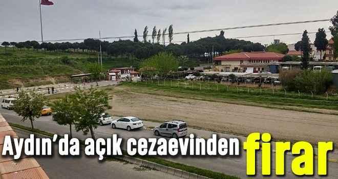 Aydın'da açık cezaevinden firar