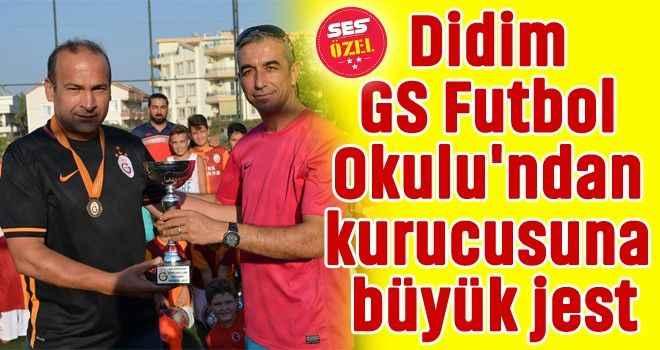 Didim GS Futbol Okulu'ndan, kurucusuna büyük jest