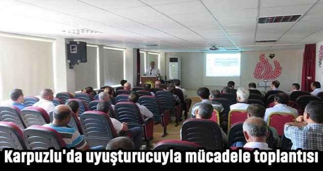 Karpuzlu'da uyuşturucuyla mücadele toplantısı
