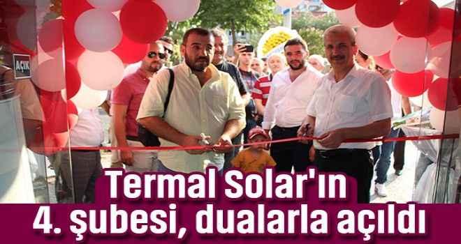 Termal Solar'ın 4. şubesi, dualarla açıldı