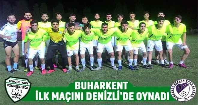 Buharkent ilk maçını Denizli'de oynadı