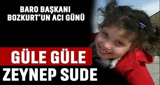 Güle güle Zeynep Sude