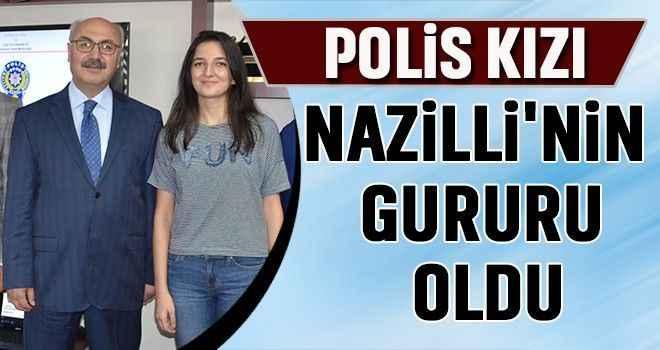 Polis kızı Nazilli'nin gururu oldu