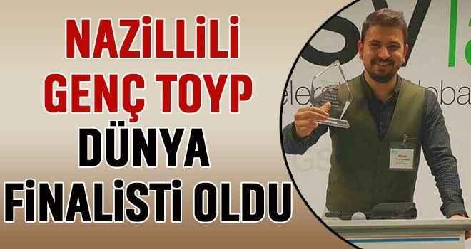Nazillili genç TOYP Dünya finalisti oldu