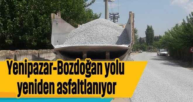 Yenipazar-Bozdoğan yolu yeniden asfaltlanıyor