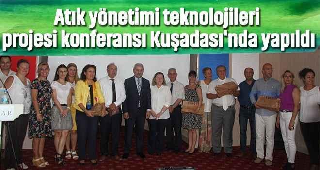 Atık yönetimi teknolojileri projesi konferansı Kuşadası'nda yapıldı