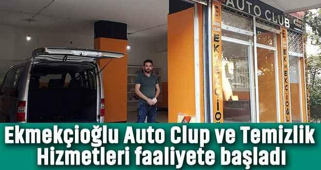 Ekmekçioğlu Auto Clup ve Temizlik Hizmetleri faaliyete başladı