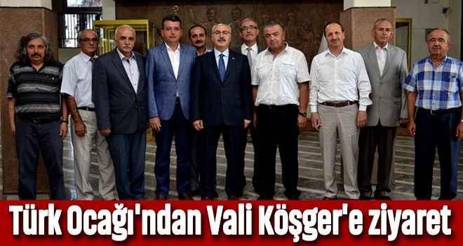 Türk Ocağı'ndan Vali Köşger'e ziyaret