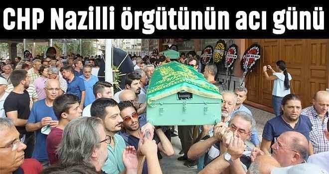 CHP Nazilli örgütünün acı günü