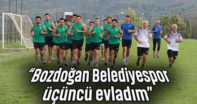 """""""Bozdoğan Belediyespor üçüncü evladım"""""""