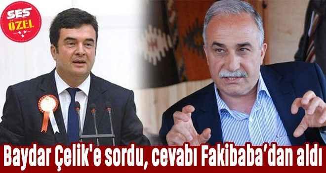 Baydar Çelik'e sordu, cevabı Fakibaba'dan aldı