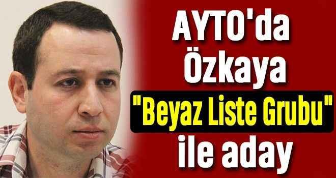 AYTO'da Özkaya,