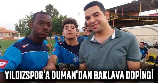 Yıldızspor'a Duman'dan baklava dopingi