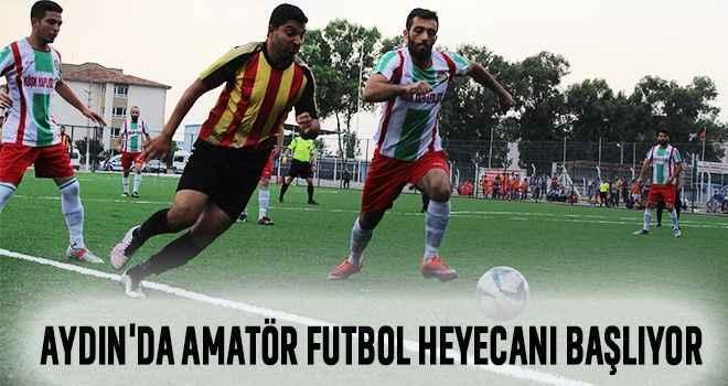 Aydın'da Amatör Futbol heyecanı başlıyor