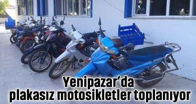 Yenipazar'da plakasız motosikletler toplanıyor