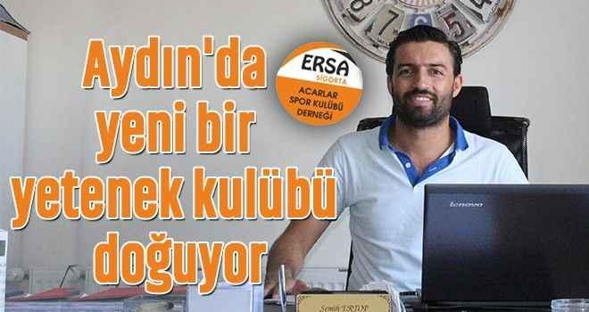 Aydın'da yeni bir yetenek kulübü doğuyor