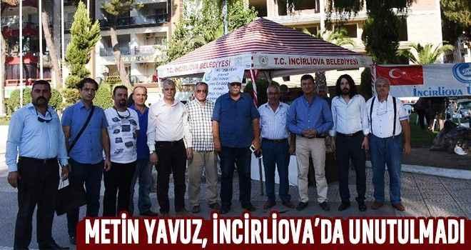 Metin Yavuz, İncirliova'da unutulmadı