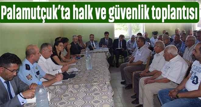 Palamutçuk'ta halk ve güvenlik toplantısı
