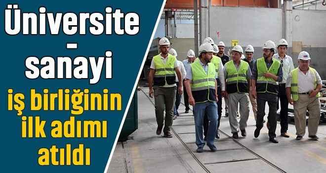 Üniversite-sanayi iş birliğinin ilk adımı atıldı
