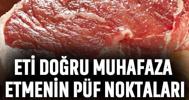 Eti doğru muhafaza etmenin püf noktaları